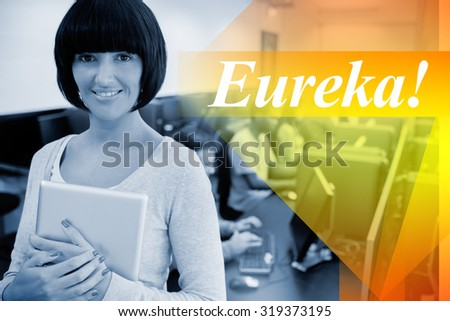 The word eureka! against teacher with tablet pc - stock photo