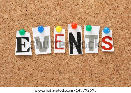 The word Events in cut out magazine letters pinned to a cork notice board. Events may refer to news and current affairs, special occasions or circumstances that influence business planning - stock photo