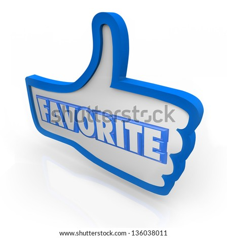 The word Favorite in a blue thumb's up symbol to represent liking a comment, photo or product on a social media website or network - stock photo