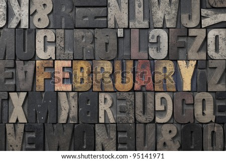 The word February written in antique letterpress printing blocks. - stock photo