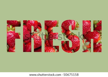 The word FRESH written with strawberries on a green background - stock photo