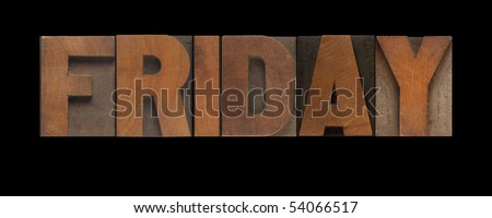 the word Friday in old letterpress wood type - stock photo