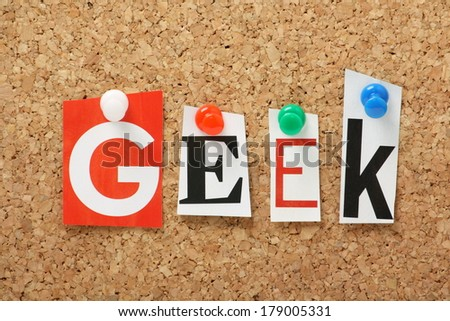 The word Geek in cut out magazine letters pinned to a cork notice board - stock photo
