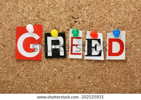 The word Greed, one of the seven deadly sins in cut out magazine letters pinned to a cork notice board - stock photo