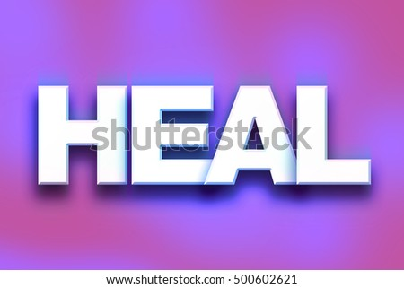 "The word ""Heal"" written in white 3D letters on a colorful background concept and theme."