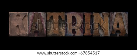 the word Katrina in old letterpress wood type - stock photo