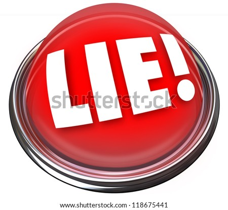 The word Lie on a red light or button to indicate someone is lying or being dishonest, much like a polygraph or lie detector device would be an indicator of deception or deceit - stock photo