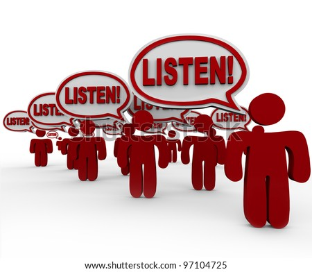 The word Listen in many speech bubbles spoken by people who are gathered to make their voices heard and get you to pay attention and hear their demands - stock photo