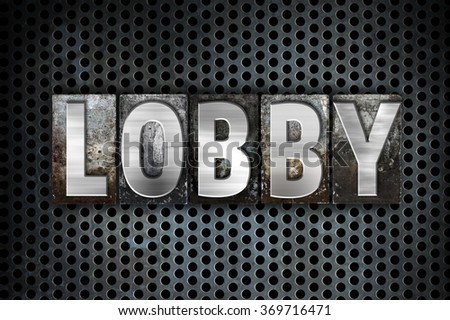 """The word """"Lobby"""" written in vintage metal letterpress type on a black industrial grid background. - stock photo"""