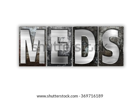 "The word ""Meds"" written in vintage metal letterpress type isolated on a white background."