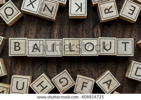 the word of BAILOUT on building blocks concept - stock photo