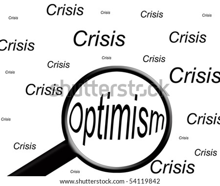 """the word """"optimism"""" highlighted with a magnifying glass in a field of """"crisis"""" words. - stock photo"""