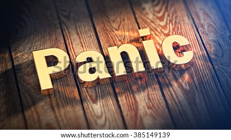 """The word """"Panic"""" is lined with gold letters on wooden planks. 3D illustration picture - stock photo"""