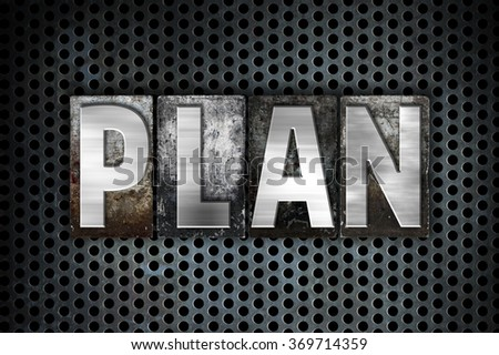 "The word ""Plan"" written in vintage metal letterpress type on a black industrial grid background."