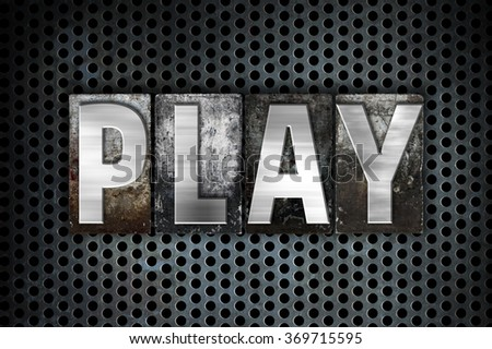 "The word ""Play"" written in vintage metal letterpress type on a black industrial grid background."