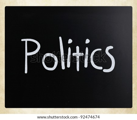 "The word ""Politics"" handwritten with white chalk on a blackboard - stock photo"