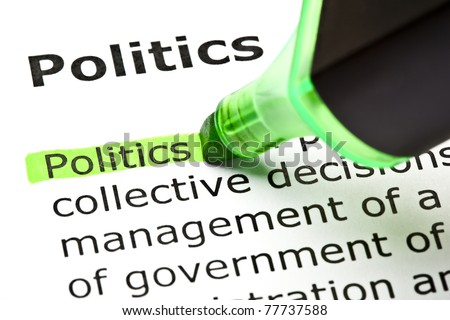 The word Politics highlighted in green with felt tip pen. - stock photo