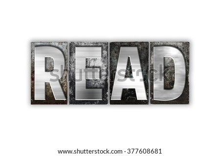 "The word ""Read"" written in vintage metal letterpress type isolated on a white background. - stock photo"