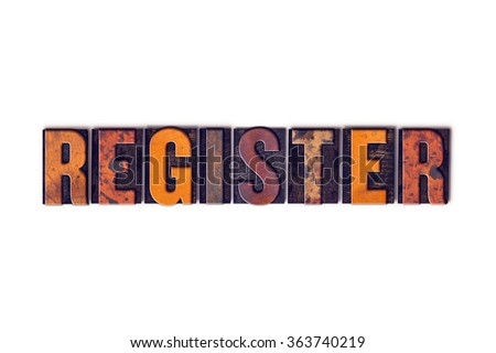 "The word ""Register"" written in isolated vintage wooden letterpress type on a white background."