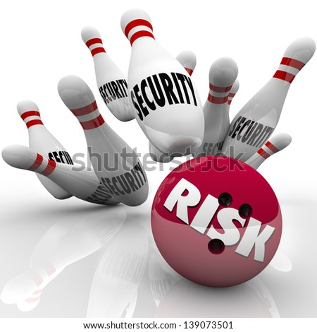 The word Risk on a red bowling ball striking a series of pins marked Security illustrate safety compromised by a risky descision or action - stock photo