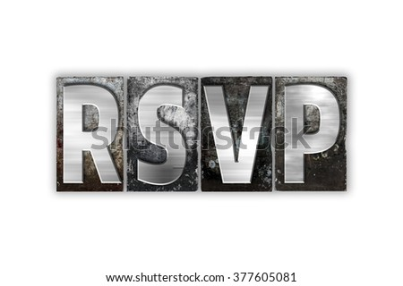"The word ""RSVP"" written in vintage metal letterpress type isolated on a white background."
