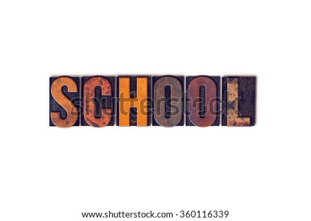 "The word ""School"" written in isolated vintage wooden letterpress type on a white background."