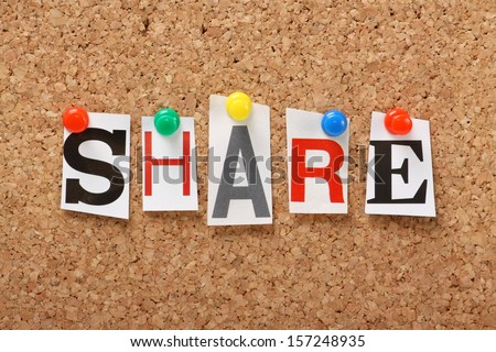 The word Share in cut out magazine letters pinned to a cork notice board, Sharing files, photos and information is an increasing aspect of social networking, online marketing and blogging. - stock photo