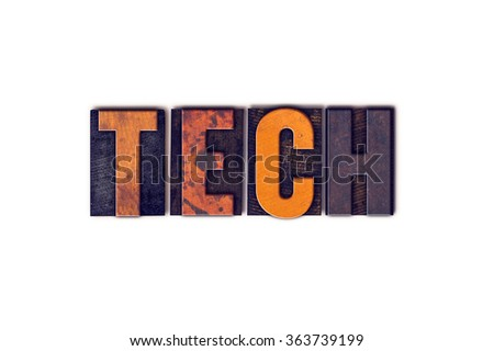 "The word ""Tech"" written in isolated vintage wooden letterpress type on a white background."