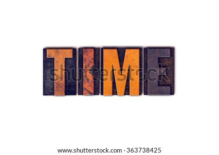 """The word """"Time"""" written in isolated vintage wooden letterpress type on a white background. - stock photo"""