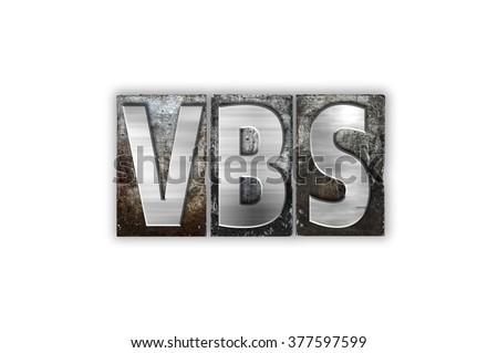 "The word ""VBS"" written in vintage metal letterpress type isolated on a white background."
