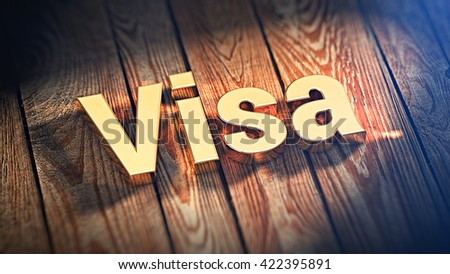 "The word ""Visa"" is lined with gold letters on wooden planks. 3D illustration image"