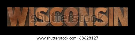 the word Wisconsin in old wood type - stock photo