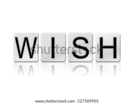 "The word ""Wish"" written in tile letters isolated on a white background."