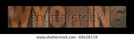the word Wyoming in old wood type - stock photo