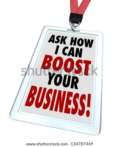 The words Ask Me How I Can Boost Your Business on a badge to advertise a service to improve your company's profitability, revenue and sales - stock photo