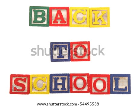 The words back to school made out of a alphabet blocks.