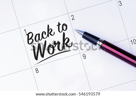 The words Back to Work on a calendar planner to remind you an important appointment with a pen on isolated white background. New Year concepts of goal and objective.