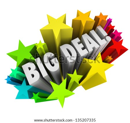 The words Big Deal in colorful stars or fireworks to spread the word of important news, a special clearance event or sale or other urgent information - stock photo
