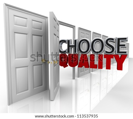 The words Choose Quality in an open door to symbolize picking the best option among many choices or decisions - stock photo