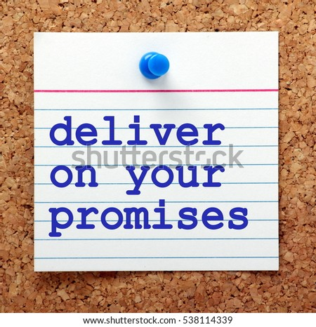 The words Deliver On Your Promises in blue text on a note card pinned to a cork notice board as a reminder to fulfill your commitments to customers
