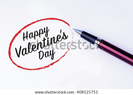 The words Happy Valentine's Day in a red circle to remind you an important appointment with a pen on isolated white background. Valentine's Day and Love Concepts - stock photo