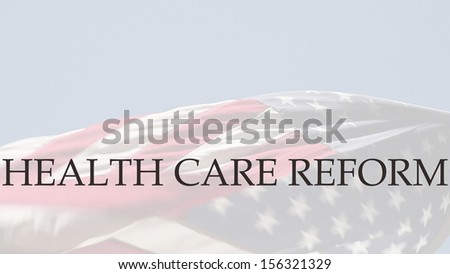 the words health care reform on a swirling American flag - stock photo
