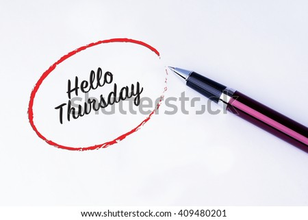 The words Hello Thursday written in a red circle with a pen on isolated white background. - stock photo