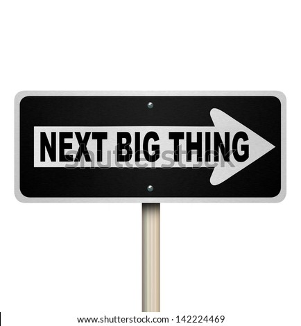 The words Next Big Thing on a one-way road sign to illustrate a popular trend, fad, craze or fashion that is sweeping the country or world - stock photo