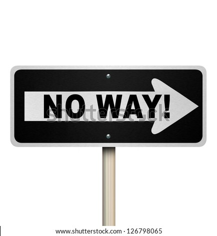 The words No Way on a one-way street road sign telling you you are denied or rejection due to poor performance, review, evaluation or other negative factors - stock photo