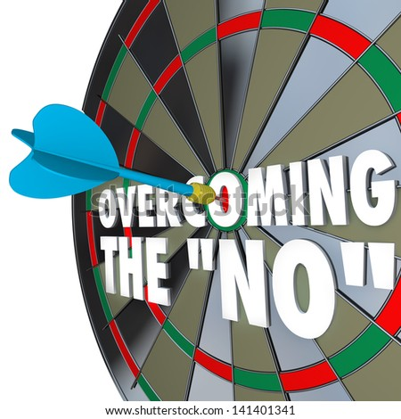 The words Overcoming the No on a dartboard with one dart hitting the center bulls-eye to win the game or debate and persuade the other party to agree to your terms - stock photo