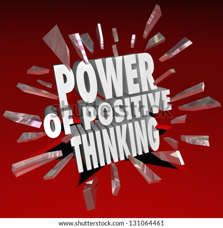 The words Power of Positive Thinking breaking through glass on a red background to symbolize reaching potential success and goals - stock photo