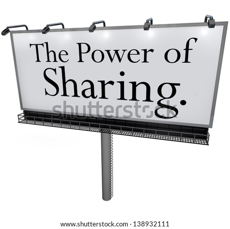 The words Power of Sharing on a white billboard, banner or outdoor sign to encourage you to give,  share, donate or volunteer to help provide relief or assistance others in need - stock photo
