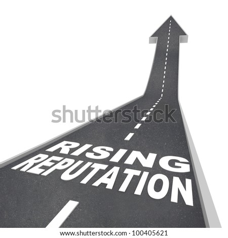 The words Rising Reputation on a road leading higher with an arrow pointing up, symbolizing an improving standing with your audience, that you are trustworthy, credible, popular and an authority - stock photo