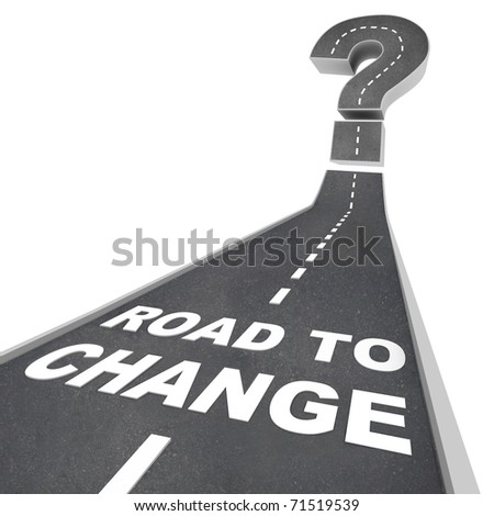 The words Road to Change in white letters on a street leading to a question mark, symbolizing the upheaval of changes - stock photo